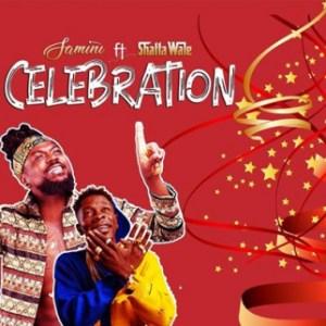 Samini - Celebration Ft. Shatta Wale